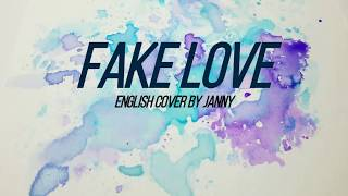 BTS - FAKE LOVE | English Cover by JANNY