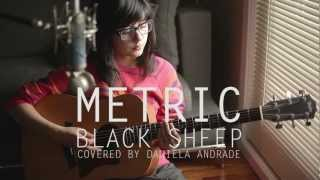 Metric - Black Sheep (COVER) by Daniela Andrade