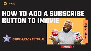 Adding a Subscribe Button to iMovie 2017! ( Quick & Easy)
