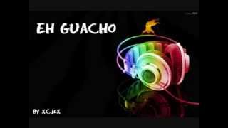 Eh Guacho - Agachadita