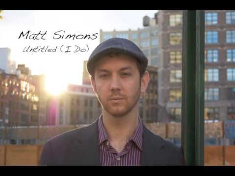 Untitled I Do de Matt Simons Letra y Video