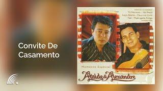 Ataíde & Alexandre- Convite De Casamento - Momento Especial - Oficial