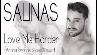 LOVE ME HARDER (Ariana Grande Spanish ESPAÑOL cover) Carlos Salinas VERSION ESPAÑOL