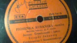 Janusz Gniatkowski - Piosenka Kubańśka