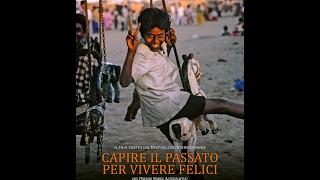 CAPIRE IL PASSATO PER VIVERE FELICI Trailer