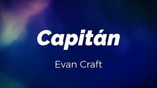 Capitán - Evan Craft