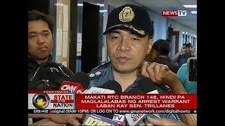 SONA: Makati RTC Branch 148, hindi pa maglalabas ng arrest warrant laban kay Sen. Trillanes