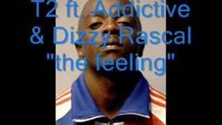 "T2 ft dizzy rascal & addictive ""the feeling"""