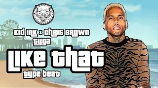 Kid Ink x Chris Brown x Tyga Type Beat With Hook - Like That (Prod. By N-Geezy x Junel)