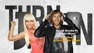 David Guetta Ft Nicki Minaj - Hey Mama (Josh R Turn Me On Mashup Remix)