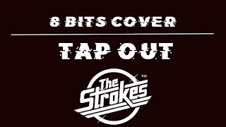 Tap Out 8 Bits Cover- The Strokes
