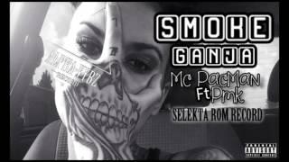 Alpha Vybz  -- Pmk Ft Mc PacMan -- Smoke Ganja