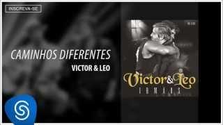 Victor & Leo - Caminhos Diferentes (Irmãos) [Áudio Oficial]