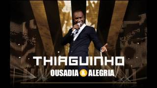 Thiaguinho - Ousadia & Alegria Part. Neymar (DVD Ousadia & Alegria)
