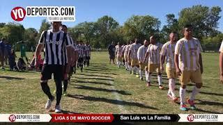 Final San Luis vs. La Familia Liga 5 de Mayo Soccer