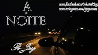 A Noite - R-Jay (Áudio Oficial)