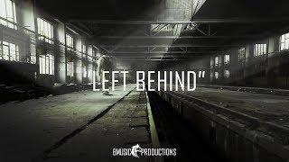 Left Behind - Sad Deep Piano Rap Instrumental Beat 2018