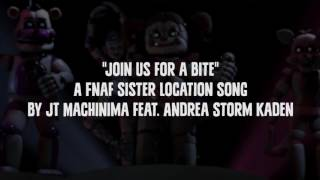 Join Us for a Bite  (Lyric Video) | JT Machinima & Andrea Storm Kaden  [FNAF: SISTER LOCATION SONG]