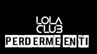 Perderme en ti - Lola Club [Letra]