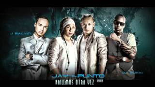 Jay & El Punto Feat J Balvin Dj BuxxI - Bailemos Otra Vez [LETRA // DESCARGA][REGGAETON 2011]