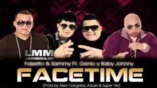 Facetime-Falsetto & sammy FT.Genio y Baby Johnny