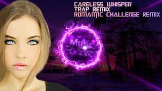 Careless Whisper - Trap Remix  Romantic Challenge Remix - DJ Suede