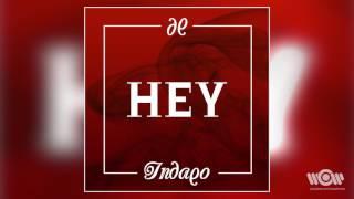 Indaqo - Hey | Official Audio