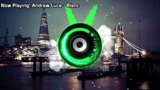 Andrew Luce - Blanc (Bass Boosted)