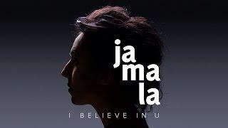 JAMALA - I Believe In U (lyrics video)