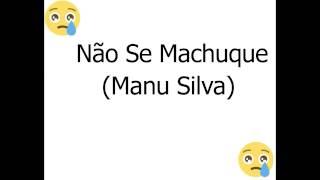 Não Se Machuque-Manu Silva(Lyrics)