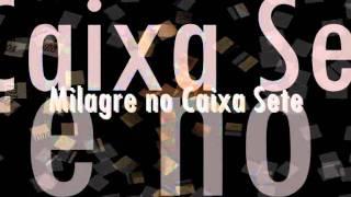 Deluccas & Lucian - Milagre No Caixa Sete - Gero_Zum...