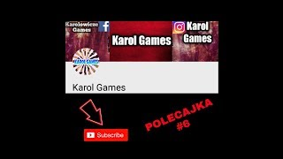 Polecajka #6 Karol Games