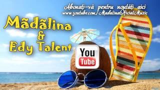 Madalina & Edy Talent - De caldura simt ca mor ( Oficial Track )
