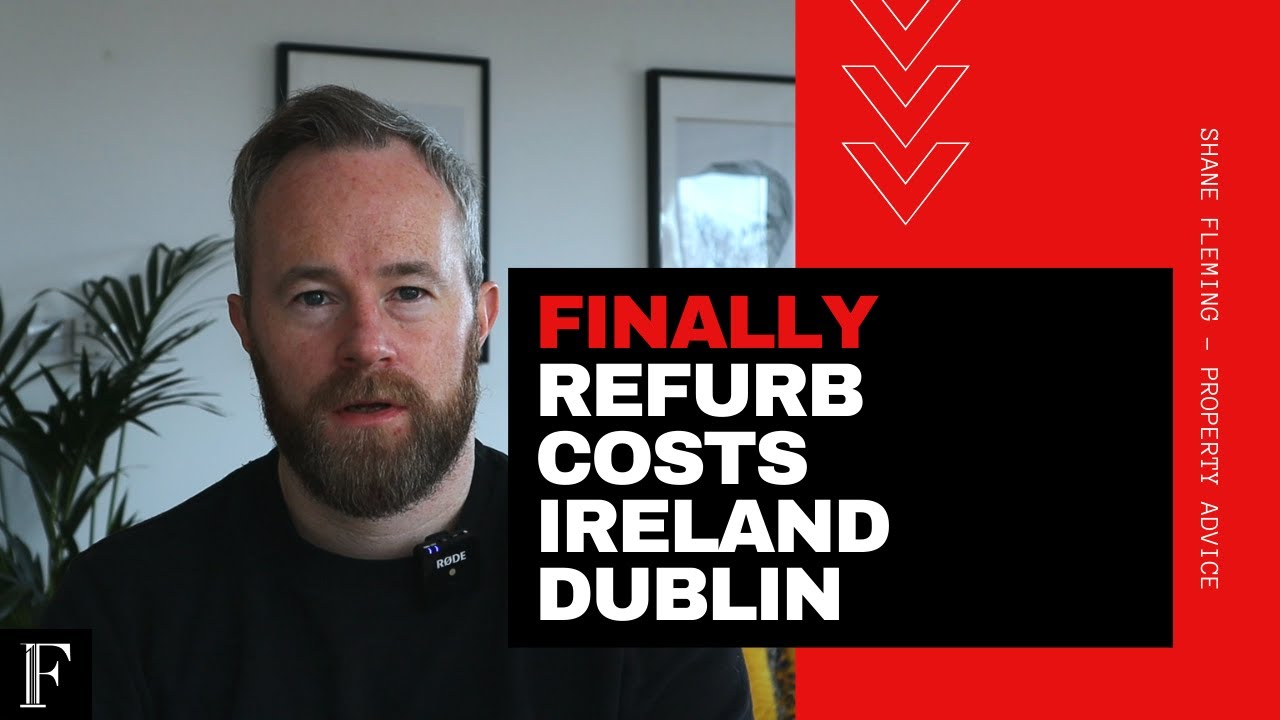 Property Refurbishment Costs in Ireland Today