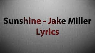 Sunshine - Jake Miller (Lyric Video)