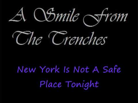 New York Is Not A Safe Place de A Smile From The Trenches Letra y Video