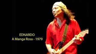 Ednardo - A manga Rosa - (1979)