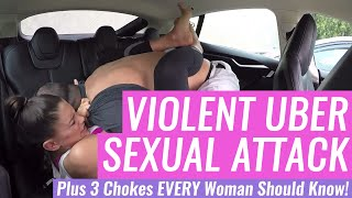 Violent Ride-Sharing Assault (Plus 3 Chokes EVERY Woman Should Know!)