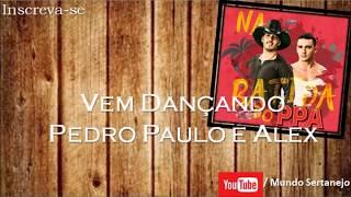 Vem Dançando - Pedro Paulo e Alex (PPA)