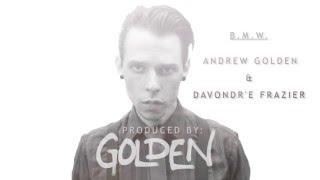 """G0LD3N - """"B.M.W."""" Original Song ft. Andrew Golden & DaVondr'e Frazier"""