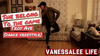 She Belong To The Game - Troy Ave (Dance Freestyle) | VanessaLee Life