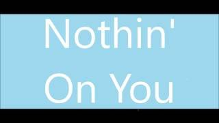 Hollyn - Nothin' On You (Lyric Video)