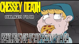 CHEESY DEATH (Dublagem PT/BR) - Feat. Five Nights at Freddy's Mania (+10)