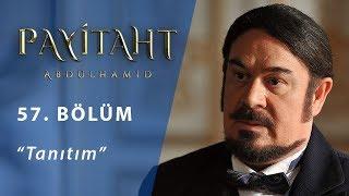 Payitaht Abdülhamid 57. Bölüm Tanıtım
