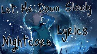 Nightcore ➝  Let Me Down Slowly (Deeper Version)