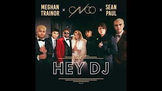 HEY DJ REMIX CNCO FT MEGAN TRAINOR SEAN PAUL