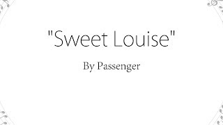 Sweet Louise - Passenger (Lyrics)
