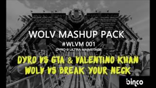 Dyro vs. GTA & Valentino Khan -  Wolv vs. Break Your Neck (Dyro Mashup)