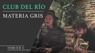 Viviendo en HD #23 Club del Río - Materia Gris (acústico)