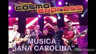 "Música "" Ana Carolina"" BANDA COSMO EXPRESS"